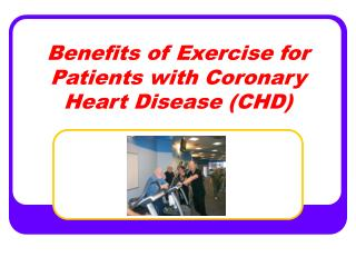 Benefits of Exercise for Patients with Coronary Heart Disease CHD