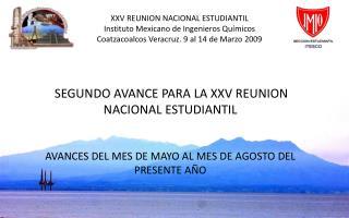 XXV REUNION NACIONAL ESTUDIANTIL Instituto Mexicano de Ingenieros Qu�micos