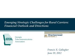 Emerging Strategic Challenges for Rural Carriers:  Financial  Outlook and Directions