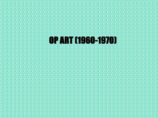 OP ART (1960-1970)