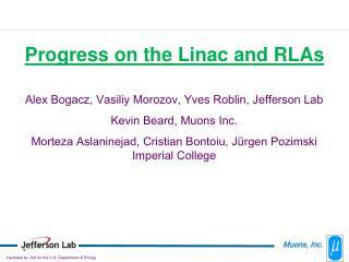 Alex Bogacz, Vasiliy Morozov, Yves Roblin, Jefferson Lab Kevin Beard, Muons Inc.