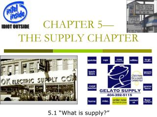 CHAPTER 5— THE SUPPLY CHAPTER