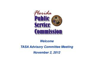 Welcome TASA Advisory Committee Meeting November 2, 2012