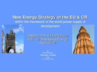 Opportunities & Obstacles in India for Distributed Energy Generation by Pinaki Bhadury