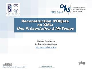 Reconstruction d'Objets  en XML: Une Présentation à Mi-Temps