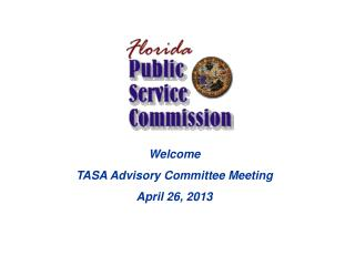 Welcome TASA Advisory Committee Meeting April 26, 2013