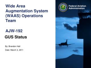 Wide Area Augmentation System (WAAS) Operations Team AJW-192