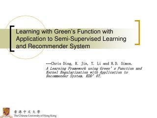 Learning with Green's Function with Application to Semi-Supervised Learning and Recommender System