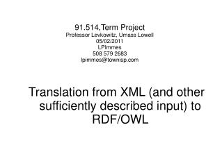 Translation from XML (and other  sufficiently described input) to RDF/OWL