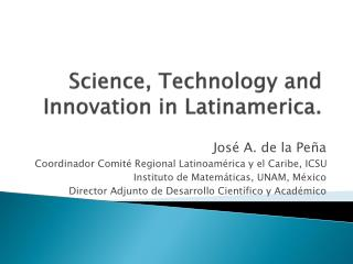 Science ,  Technology  and  Innovation  in  Latinamerica .
