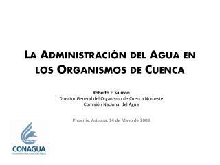 La Administración del Agua en los Organismos de Cuenca