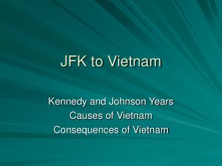 JFK to Vietnam