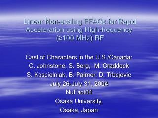 Linear Non-scaling FFAGs for Rapid Acceleration using High-frequency   ( ≥ 100 MHz) RF