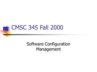 CMSC 345 Fall 2000