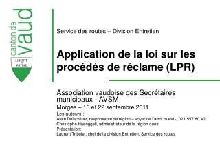 Service des routes – Division Entretien Application de la loi sur les procédés de réclame (LPR)