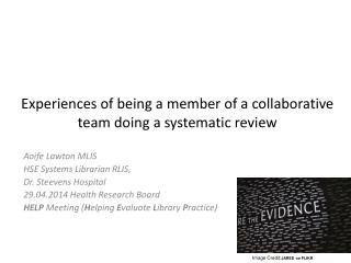 Experiences of being a member of a collaborative team doing a systematic review