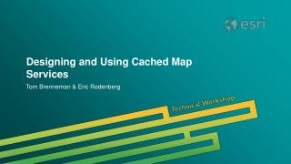 Designing and Using Cached Map Services