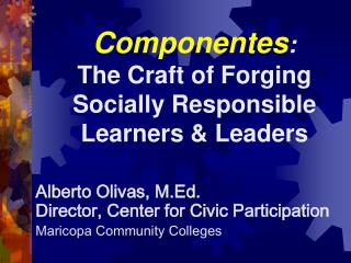 Componentes :  The Craft of Forging Socially Responsible Learners & Leaders