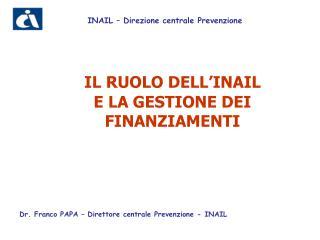 IL RUOLO DELL'INAIL  E LA GESTIONE DEI FINANZIAMENTI