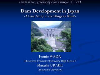 Fumio WADA (Hiroshima University/Fukuyama High School ) Masashi URABE (Tokuyama University)
