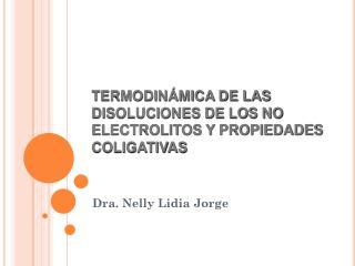 TERMODIN�MICA DE LAS DISOLUCIONES DE LOS NO ELECTROLITOS Y PROPIEDADES COLIGATIVAS