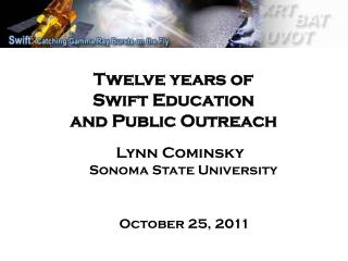 Twelve years of  Swift Education  and Public Outreach