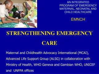AN INTEGRATED  PROGRAM OF EMERGENCY MATERNAL, NEONATAL AND CHILD HEALTHCARE EMNCH