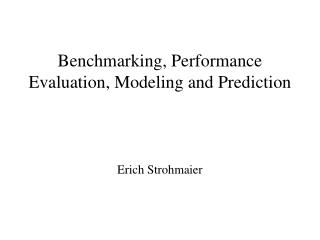 Benchmarking, Performance Evaluation, Modeling and Prediction