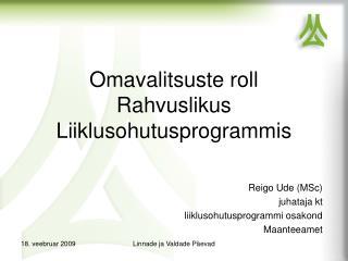 Reigo Ude (MSc) juhataja kt liiklusohutusprogrammi osakond  Maanteeamet