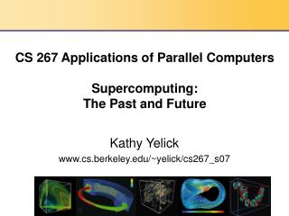 CS 267 Applications of Parallel Computers Supercomputing: The Past and Future