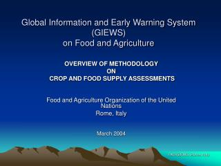 Global Information and Early Warning System GIEWS on Food and Agriculture