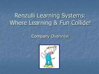 Renzulli Learning Systems: Where Learning & Fun Collide!