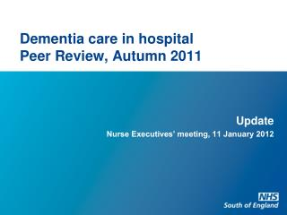 Dementia care in hospital Peer Review, Autumn 2011