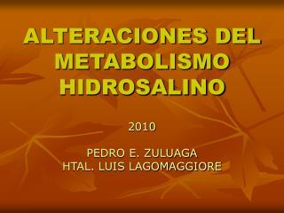 ALTERACIONES DEL METABOLISMO HIDROSALINO