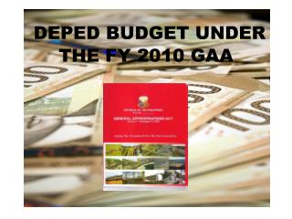 DEPED BUDGET UNDER THE FY 2010 GAA
