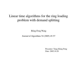 Linear time algorithms for the ring loading problem with demand splitting