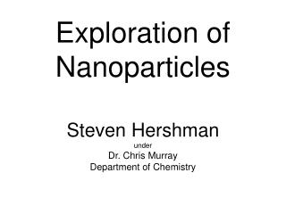 Exploration of Nanoparticles