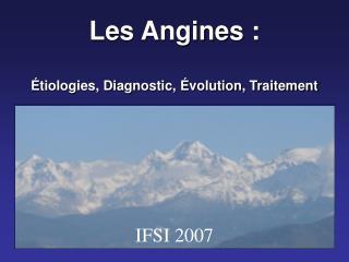 Les Angines : Étiologies, Diagnostic, Évolution, Traitement