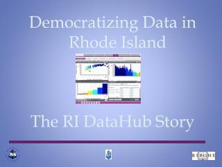 Democratizing Data in Rhode Island The RI DataHub Story