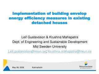 Implementation of building envelop energy efficiency measures in existing detached houses