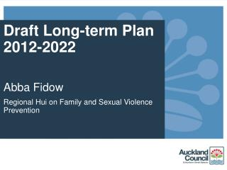 Draft Long-term Plan 2012-2022 Abba Fidow Regional Hui on Family and Sexual Violence Prevention