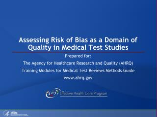 Assessing Risk of Bias as a Domain of Quality in Medical Test Studies
