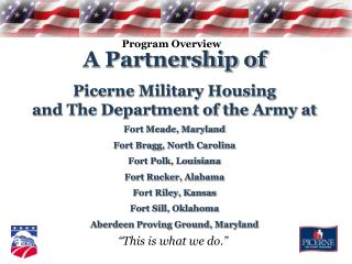 A Partnership of Picerne Military Housing                   and The Department of the Army at