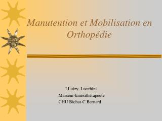 Manutention et Mobilisation en                    Orthopédie