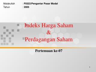 Indeks Harga Saham  &  Perdagangan Saham Pertemuan ke-07