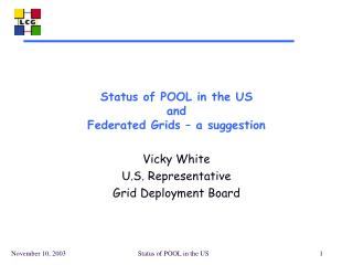 Status of POOL in the US and  Federated Grids – a suggestion