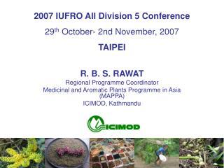 R. B. S. RAWAT Regional Programme Coordinator