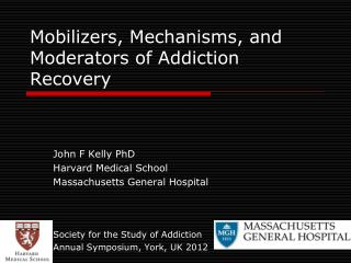 Mobilizers, Mechanisms, and Moderators of Addiction Recovery