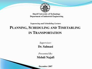 Sequencing and Scheduling Lecture Planning, Scheduling and Timetabling  in Transportation