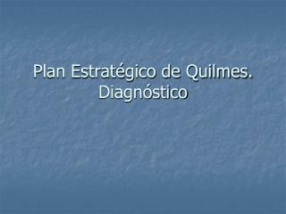 Plan Estratégico de Quilmes. Diagnóstico